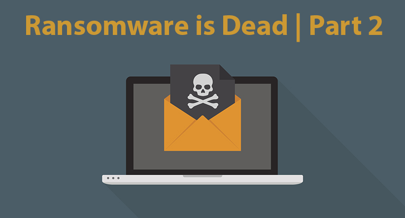 Ransomware is Dead Part 2 - Evolve IP