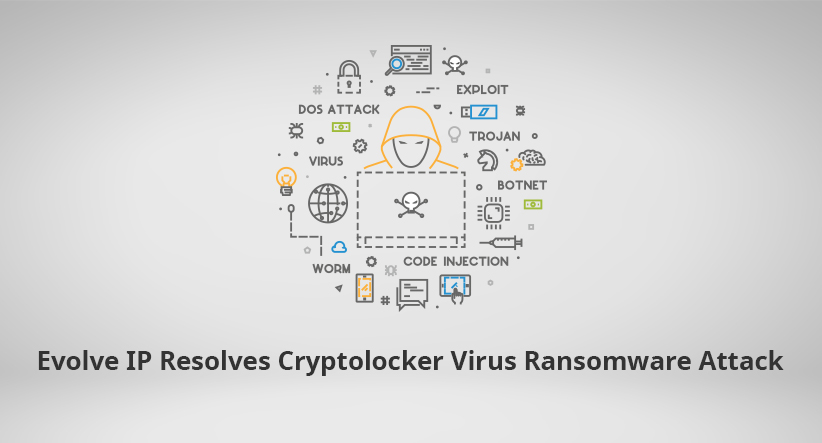 Evolve IP Resolves Cryptolocker Virus Ransomware Attack