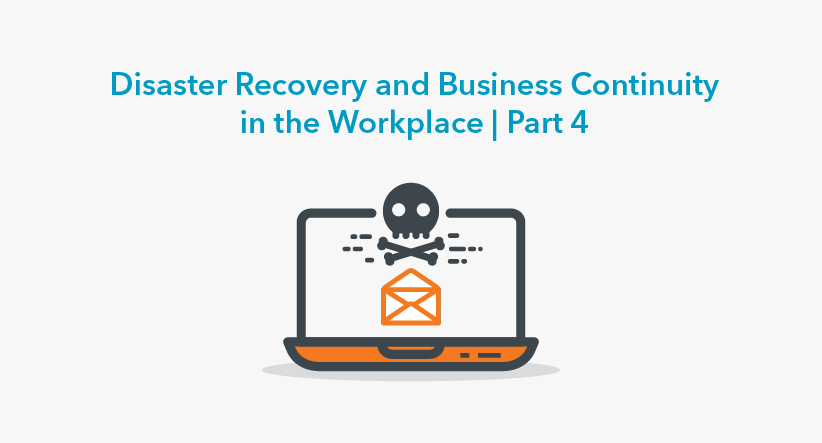 Disaster Recovery and Business Continuity in the Workplace Part 4