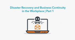 The Disaster Recovery and Business Continuity Challenge