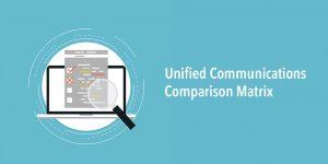 Evolve IP Unified Communications Comparison Matrix