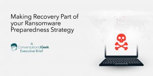 Making Recovery part of your ransomware prepardness strategy