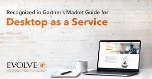 Evolve IP Recognized in Gartners Market Guide for DaaS-v2