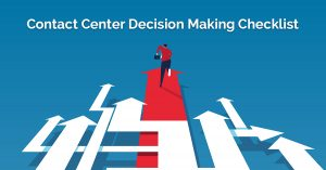 Evolve IP Contact Center Decision Making Checklist