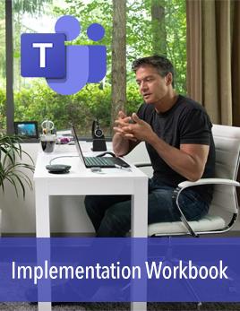 Microsoft Teams Implementation Workbook