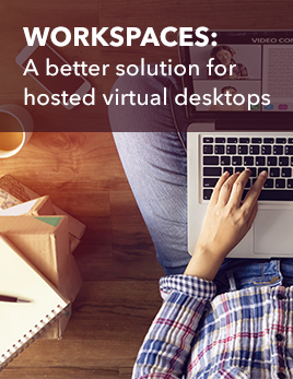 Workspaces a better solution for hosted virtual desktops / DaaS